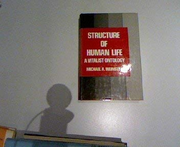 9780814791899: Structure of Human Life: A Vitalist Ontology
