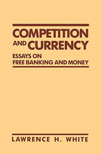 9780814792476: Competition and Currency: Essays on Free Banking and Money