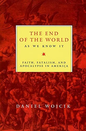 9780814792834: The End of the World As We Know It: Faith, Fatalism, and Apocalypse in America