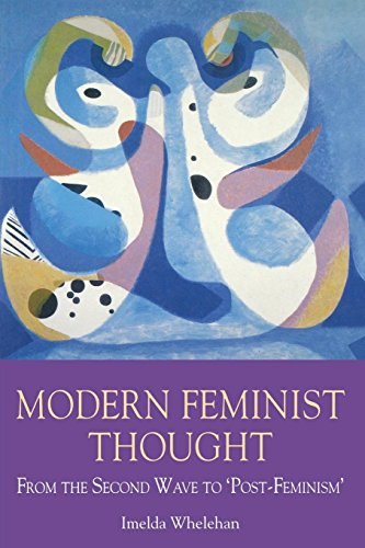 9780814792995: Modern Feminist Thought CB: From the Second Wave to
