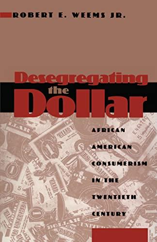 9780814793275: Desegregating the Dollar: African American Consumerism in the Twentieth Century