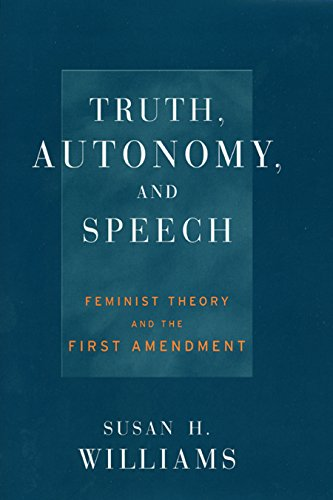 9780814793596: Truth, Autonomy, and Speech: Feminist Theory and the First Amendment (Critical America)