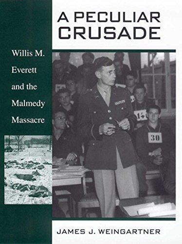 9780814793664: A Peculiar Crusade: Willis M. Everett and the Malmedy Massacre