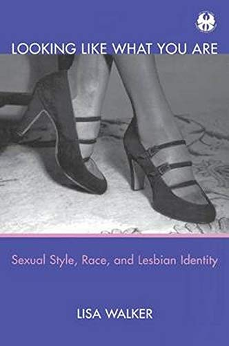9780814793725: Looking Like What You Are: Sexual Style, Race, and Lesbian Identity (Cutting Edge: Lesbian Life & Literature)