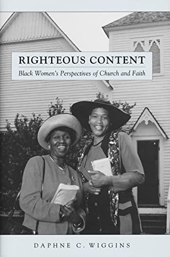 9780814794098: Righteous Content: Black Women's Perspectives of Church and Faith (Religion, Race, and Ethnicity)