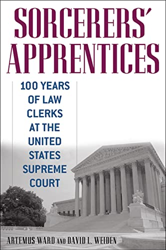 9780814794203: Sorcerers' Apprentices: 100 Years of Law Clerks at the United States Supreme Court