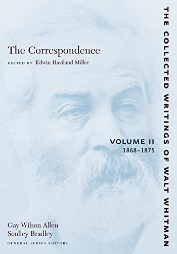 9780814794227: The Correspondence: Volume II: 1868-1875 (The Collected Writings of Walt Whitman)