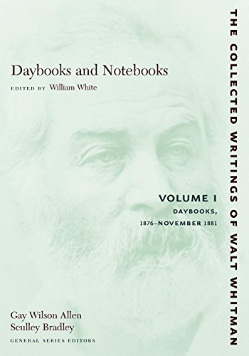 9780814794319: Daybooks and Notebooks, Vol. 1: Daybooks, 1876-November 1881 (Collected Writings of Walt Whitman)