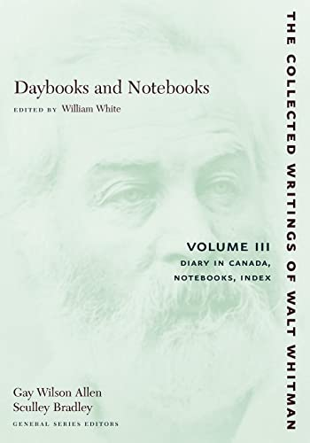 9780814794333: Daybooks and Notebooks, Vol. 3: Diary in Canada, Notebooks, Index (Collected Writings of Walt Whitman)