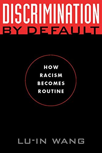 9780814794470: Discrimination by Default: How Racism Becomes Routine (Critical America (New York University Paperback))