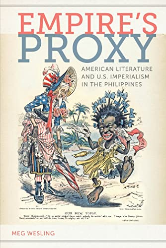 9780814794760: Empire's Proxy: American Literature and U.S. Imperialism in the Philippines (American Literatures Initiative)