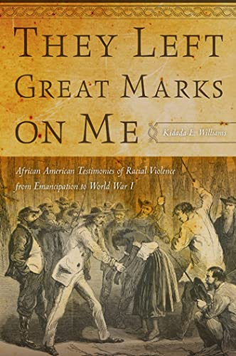 9780814795354: They Left Great Marks on Me: African American Testimonies of Racial Violence from Emancipation to World War I