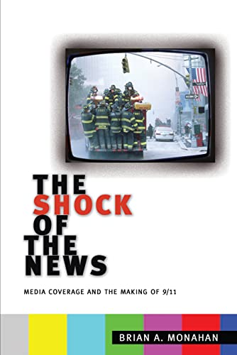 9780814795552: The Shock of the News: Media Coverage and the Making of 9/11
