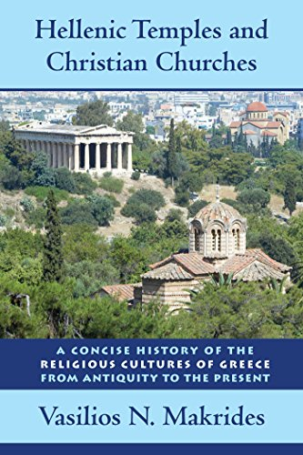9780814795682: Hellenic Temples and Christian Churches: A Concise History of the Religious Cultures of Greece from Antiquity to the Present