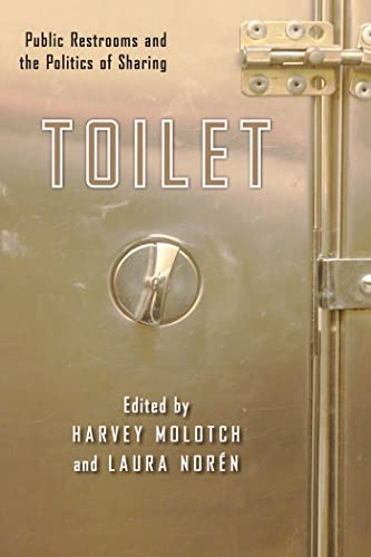 9780814795897: Toilet: Public Restrooms and the Politics of Sharing