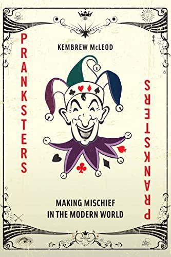 9780814796290: Pranksters: Making Mischief in the Modern World