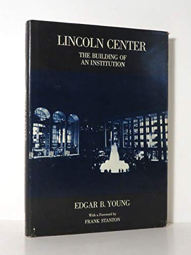9780814796566: Lincoln Center: The Building of an Institution