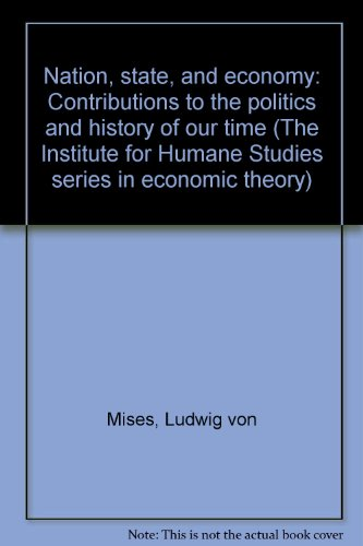 9780814796597: Nation, State, and Economy: Contributions to the Politics and History of Our Time (The Institute for Humane Studies Series in Economic Theory)