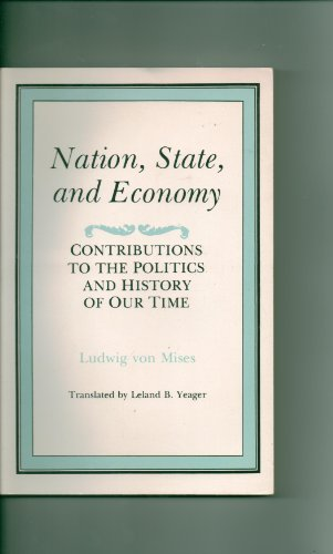 9780814796603: Nation, State, and Economy: Contributions to the Politics and History of Our Time (The Institute for Humane Studies Series in Economic Theory)