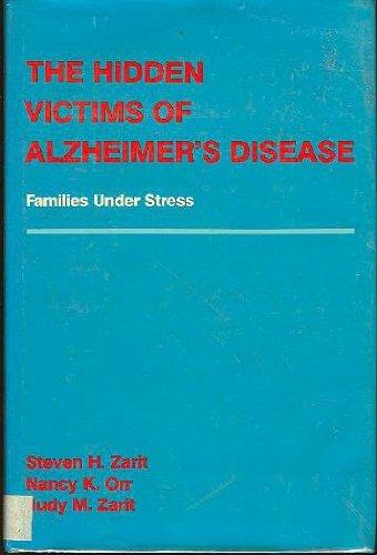 9780814796627: The Hidden Victims of Alzheimer's Disease: Families under Stress