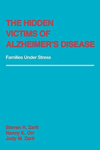 9780814796634: The Hidden Victims of Alzheimer's Disease: Families Under Stress