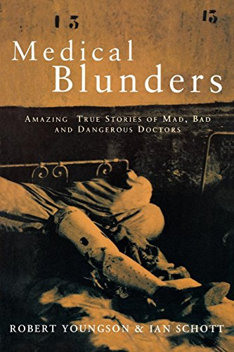 9780814796788: Medical Blunders: Amazing True Stories of Mad, Bad, and Dangerous Doctors