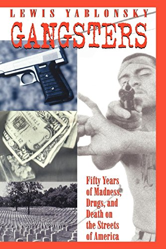 Gangsters: 50 Years of Madness, Drugs, and Death on the Streets of America (SIGNED): Yablonsky, ...