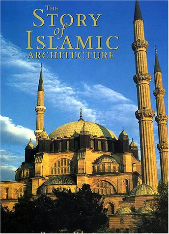 9780814796948: The Story of Islamic Architecture