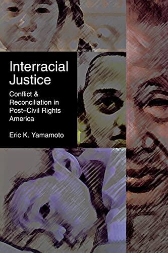 9780814796962: Interracial Justice: Conflict and Reconciliation in Post–Civil Rights America (Critical America)
