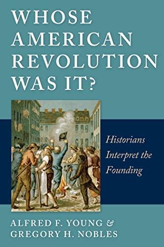 9780814797105: Whose American Revolution Was It?: Historians Interpret the Founding