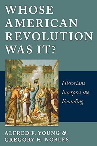 9780814797112: Whose American Revolution Was It?: Historians Interpret the Founding