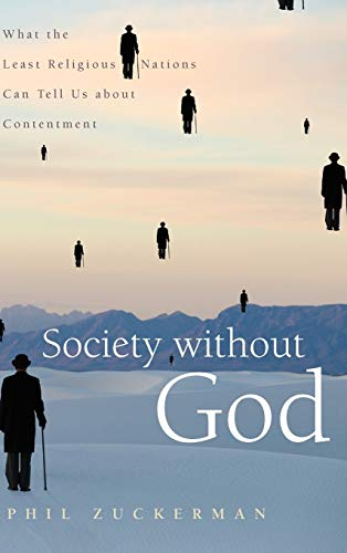 9780814797143: Society without God: What the Least Religious Nations Can Tell Us About Contentment