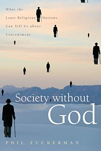 9780814797235: Society without God: What the Least Religious Nations Can Tell Us About Contentment