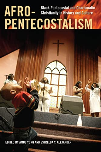 9780814797303: Afro-Pentecostalism: Black Pentecostal and Charismatic Christianity in History and Culture (Religion, Race, and Ethnicity)