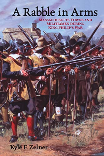 9780814797341: A Rabble in Arms: Massachusetts Towns and Militiamen during King Philip's War (Warfare and Culture)
