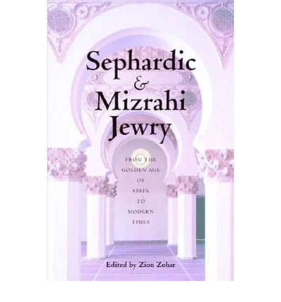 9780814797419: Sephardic and Mizrahi Jewry: From the Golden Age of Spain to Modern Times