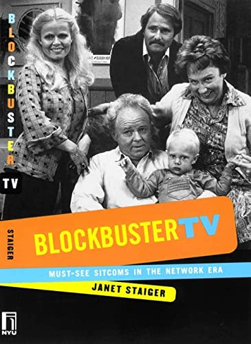 Blockbuster TV: Must-See Sitcoms in the Network Era: Staiger, Janet