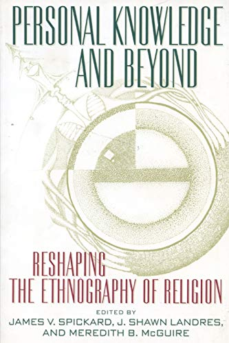 9780814798034: Personal Knowledge and Beyond: Reshaping Hte Ethnography of Religion