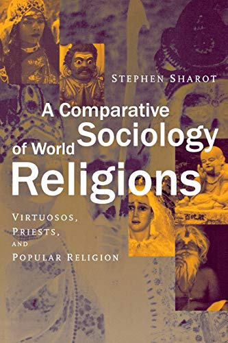 9780814798058: A Comparative Sociology of World Religions: Virtuosi, Priests, and Popular Religion