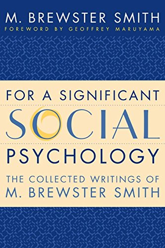 For a Significant Social Psychology The Collected Writings of M. Brewster Smith: M. Brewster Smith