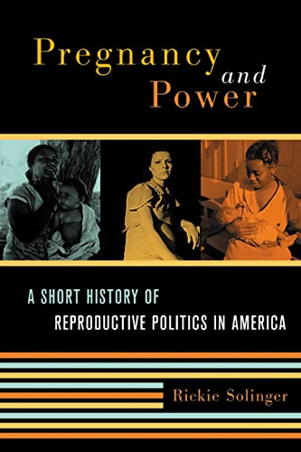 9780814798270: Pregnancy and Power: A Short History of Reproductive Politics in America
