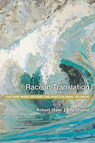 Race in Translation: Culture Wars around the Postcolonial Atlantic: Robert Stam