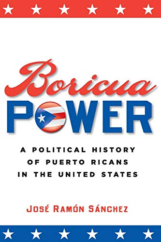 9780814798485: Boricua Power: A Political History of Puerto Ricans in the United States