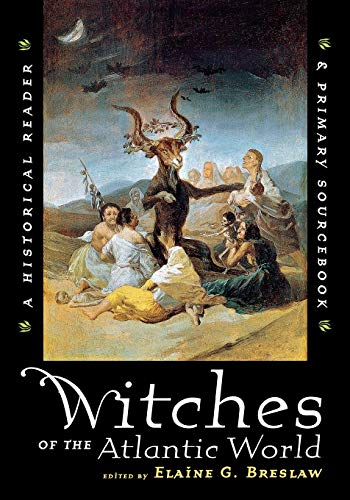 9780814798515: Witches of the Atlantic World: An Historical Reader and Primary Sourcebook
