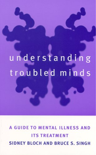 Understanding Troubled Minds: A Guide to Mental: Singh, Bruce S.,