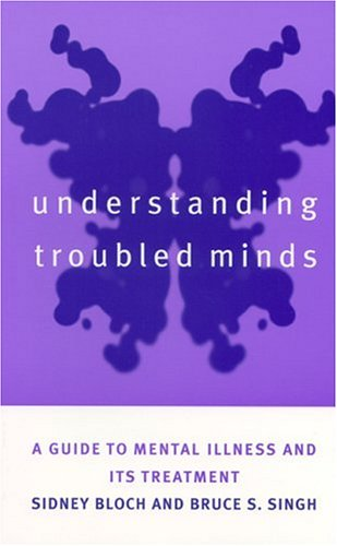 9780814798591: Understanding Troubled Minds: A Guide to Mental Illness and Its Treatment