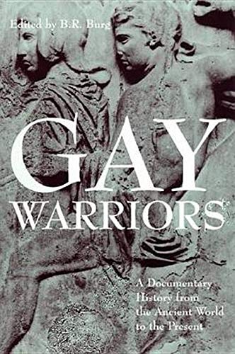 9780814798850: Gay Warriors: A Documentary History from the Ancient World to the Present