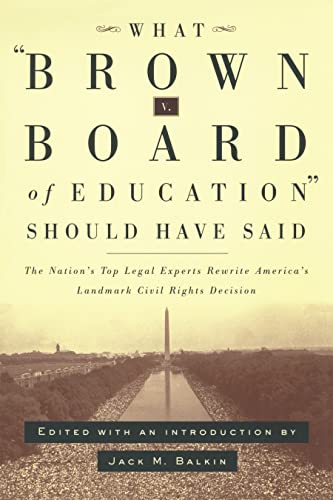 9780814798898: What Brown v. Board of Education Should Have Said: The Nation's Top Legal Experts Rewrite America's Landmark Civil Rights Decision