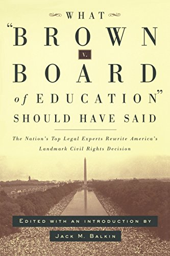 9780814798904: What Brown v. Board of Education Should Have Said: The Nation's Top Legal Experts Rewrite America's Landmark Civil Rights Decision