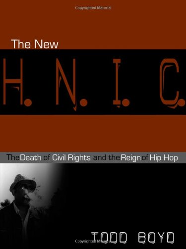 9780814798959: The New H.N.I.C.: The Death of Civil Rights and the Reign of Hip Hop